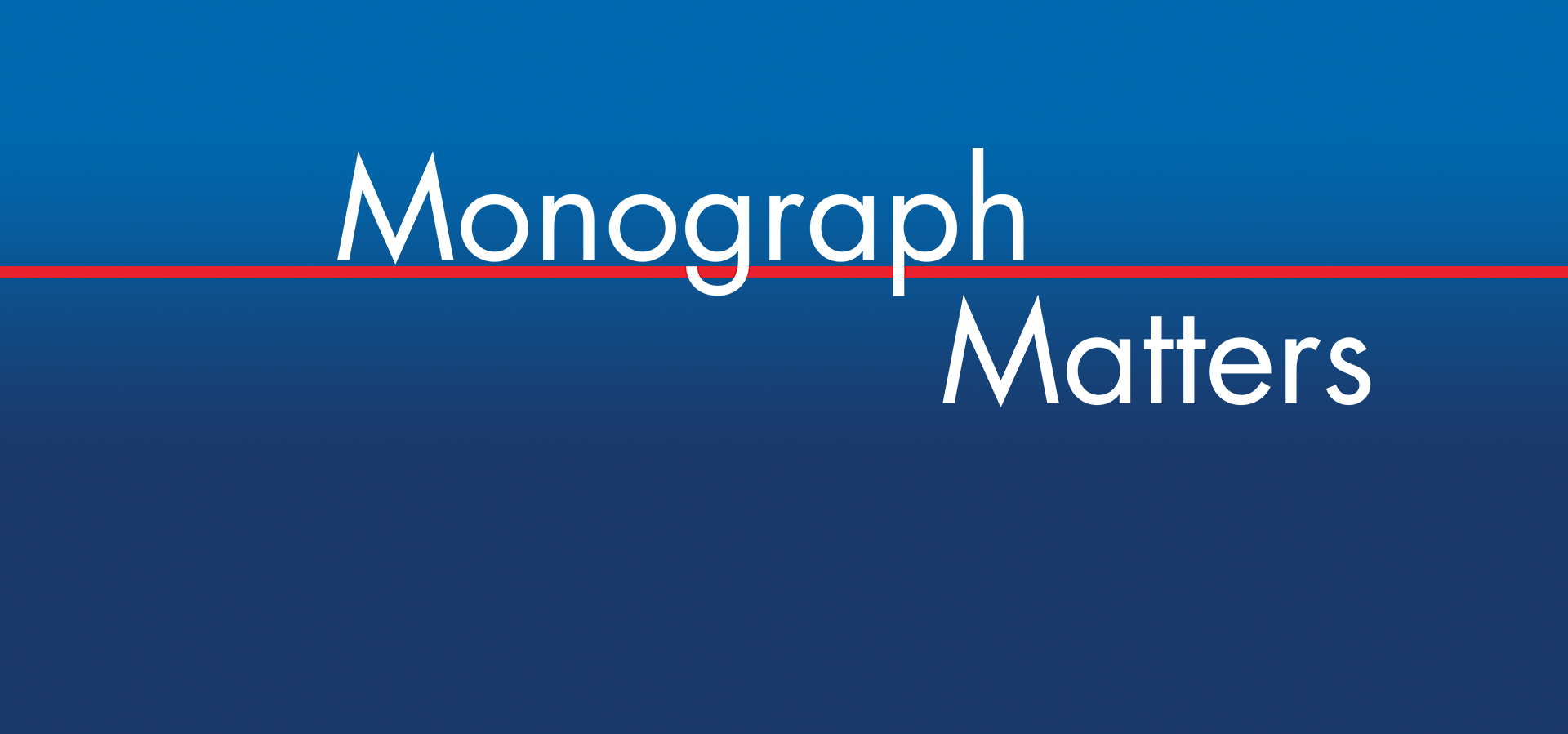 Welcome to Monograph Matters!